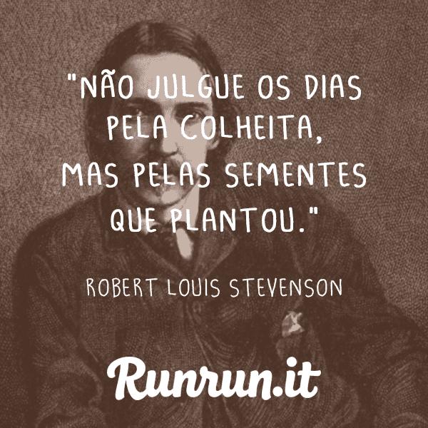 Frases de inspiração - Robert Louis Stevenson - Runrun.it Blog