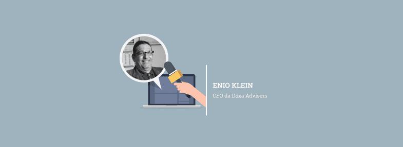 """""""Não existe negócio que possa evoluir nos dias de hoje que não contemple o uso da tecnologia"""" – Enio Klein"""