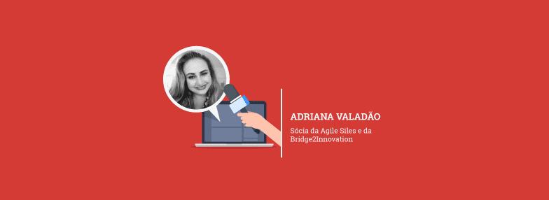 """""""Precisamos de lideranças que ajudem as pessoas na nova sociedade"""" – Adriana Valadão"""