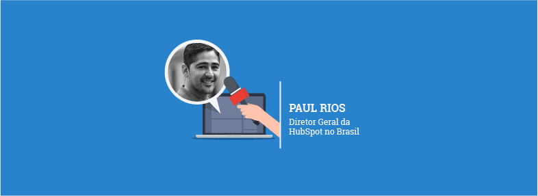 """Busco iterar mais rápido do que os concorrentes"" – Paul Rios"