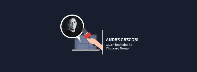 """""""É essencial dar autonomia e empoderamento, para que o conjunto seja mais forte que o individual"""" – Andre Gregori"""